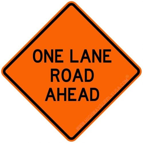 Roll up, Traffic Sign, One Lane Road Ahead, 36 In.