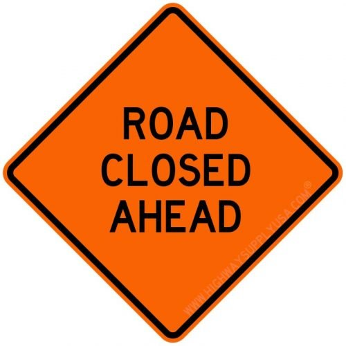 Traffic Sign, Road Closed Ahead, H 48In